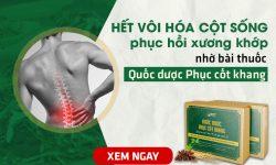 Hết vôi hóa cột sống, phục hồi xương khớp nhờ bài thuốc Quốc dược Phục cốt khang